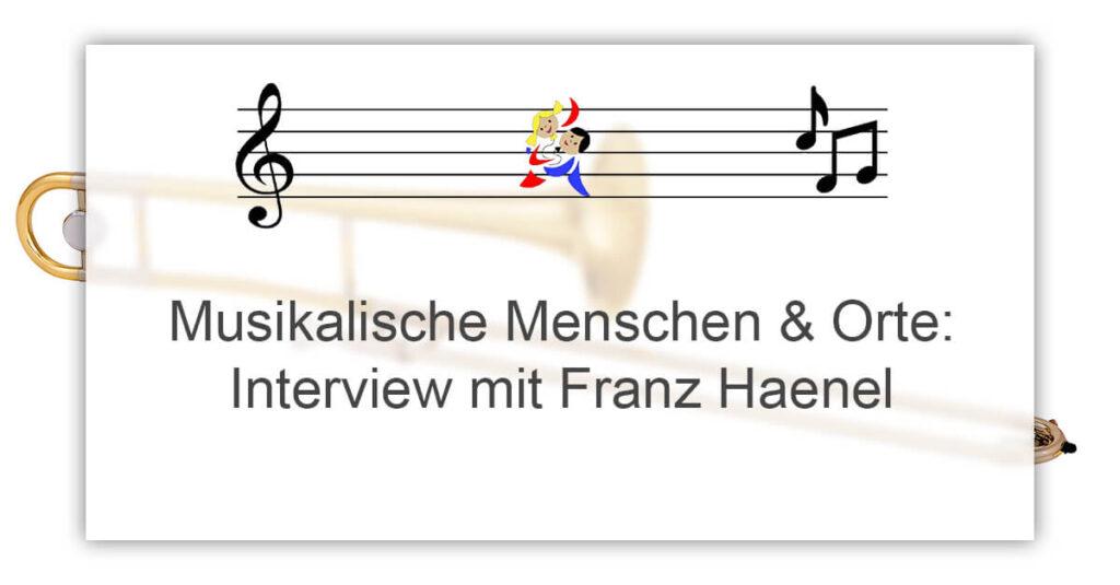Interview Franz Haenel